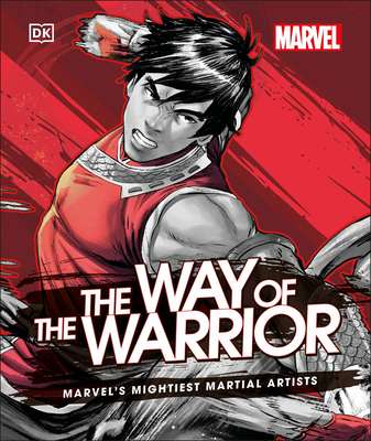 Marvel The Way of the Warrior: Marvel's Mightiest Martial Artists Cover Image