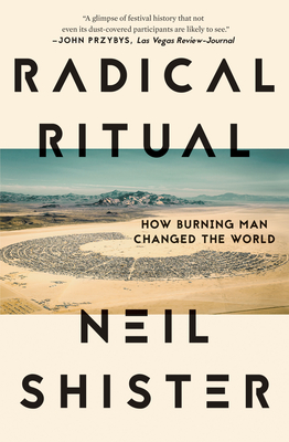 Radical Ritual: How Burning Man Changed the World Cover Image