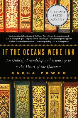 If the Oceans Were Ink: An Unlikely Friendship and a Journey to the Heart of the Quran Cover Image