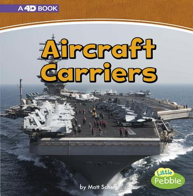 Aircraft Carriers: A 4D Book (Mighty Military Machines) Cover Image