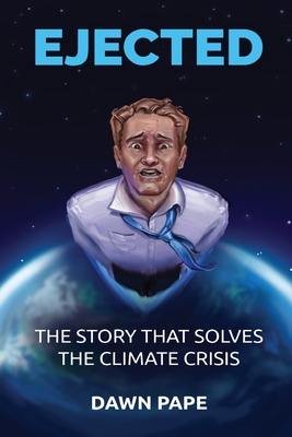 Ejected: The Story that Solves the Climate Crisis Cover Image