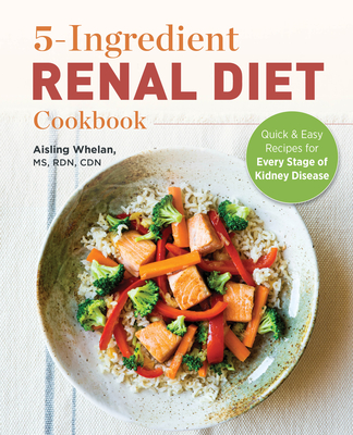 5 Ingredient Renal Diet Cookbook: Quick and Easy Recipes for Every Stage of Kidney Disease Cover Image