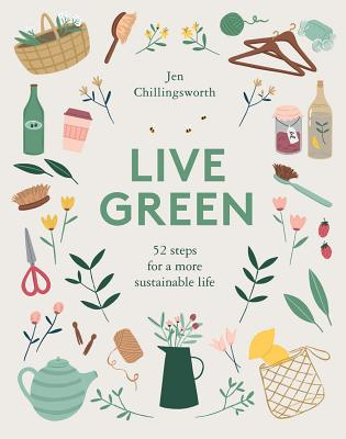 Live Green: 52 Steps for a More Sustainable Life Cover Image
