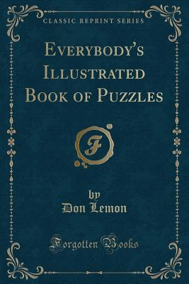 Everybody's Illustrated Book of Puzzles (Classic Reprint) Cover Image