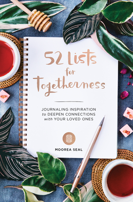 52 Lists for Togetherness: Journaling Inspiration to Deepen Connections with Your Loved Ones Cover Image