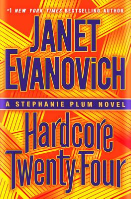 Hardcore Twenty-Four: A Stephanie Plum Novel Cover Image