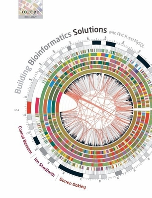 Building Bioinformatics Solutions: With Perl, R and MySQL Cover Image