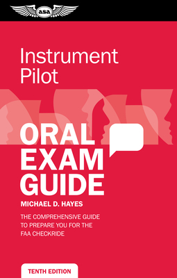 Instrument Pilot Oral Exam Guide: The Comprehensive Guide to Prepare You for the FAA Checkride Cover Image