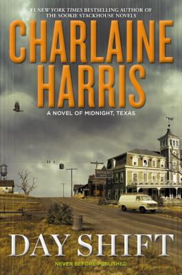 Day Shift: A Novel of Midnight, Texas Cover Image