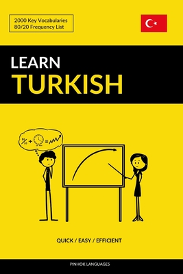 Learn Turkish - Quick / Easy / Efficient: 2000 Key Vocabularies Cover Image