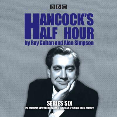 Hancock's Half Hour: Series 6: 14 Episodes of the Classic BBC Radio Comedy Series Cover Image
