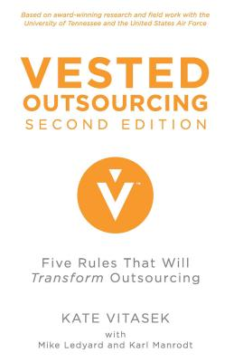 Vested Outsourcing, Second Edition: Five Rules That Will Transform Outsourcing Cover Image