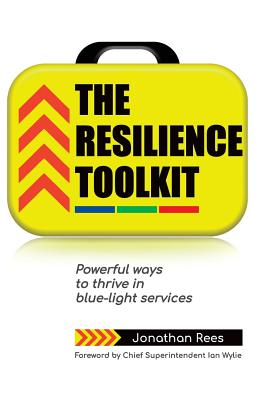 The Resilience Toolkit: Powerful ways to thrive in blue-light services Cover Image