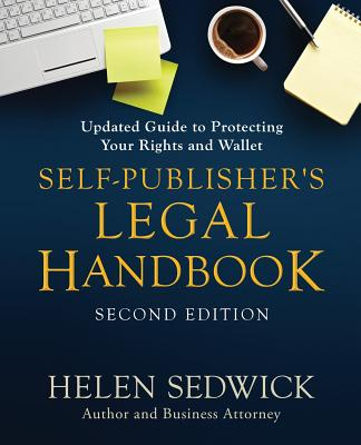 Self-Publisher's Legal Handbook, Second Edition: Updated Guide to Protecting Your Rights and Wallet Cover Image