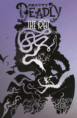 Pretty Deadly Volume 3: The Rat Cover Image
