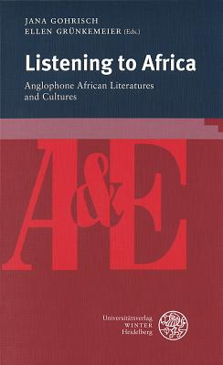 Listening to Africa: Anglophone African Literatures and Cultures (Anglistik & Englischunterricht #80) Cover Image