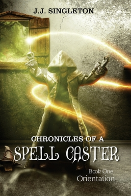 Cover for Chronicles of a Spell Caster