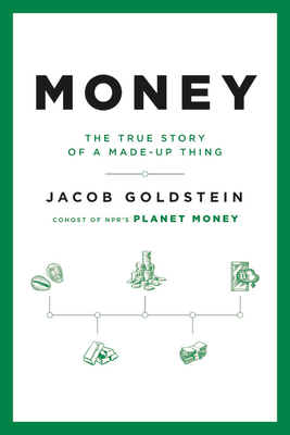 Money: The True Story of a Made-Up Thing Cover Image