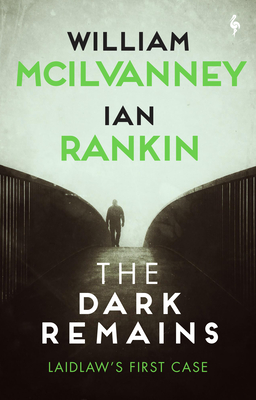 The Dark Remains: A Laidlaw Investigation Cover Image