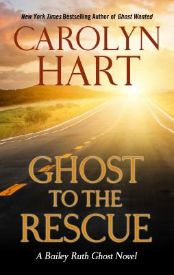 Ghost to the Rescue (Bailey Ruth Ghost Novel) Cover Image
