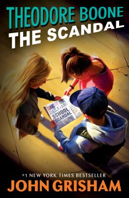 Theodore Boone: The Scandal Cover Image
