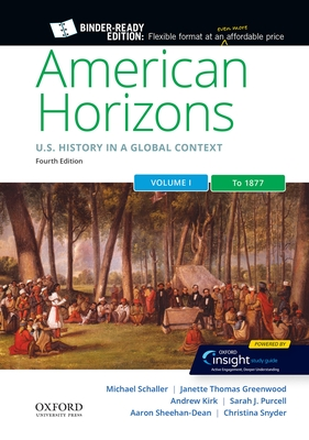 American Horizons: Us History in a Global Context, Volume One: To 1877 Cover Image
