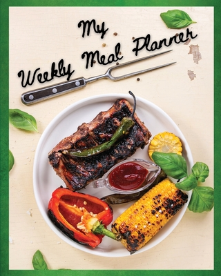 Weekly Meal Planner: Cute 52 Week Food Planner - Plan Your Meals and Grocery Shopping List - Stay Organized and Healthy - This Meal Planner Cover Image