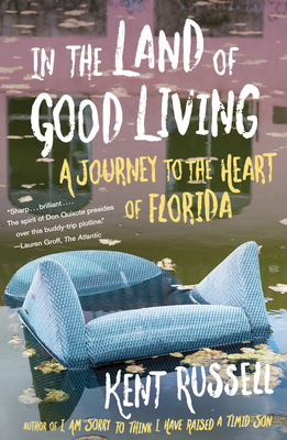 In the Land of Good Living: A Journey to the Heart of Florida Cover Image