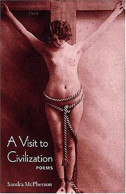 A Visit to Civilization (Wesleyan Poetry) Cover Image