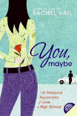 You, Maybe: The Profound Asymmetry of Love in High School Cover Image