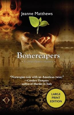 Bonereapers: A Dinah Pelerin Mystery (Dinah Pelerin Mysteries) Cover Image