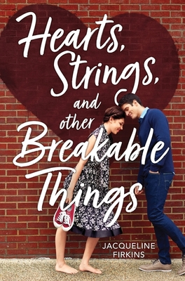 Hearts, Strings, and Other Breakable Things Cover Image