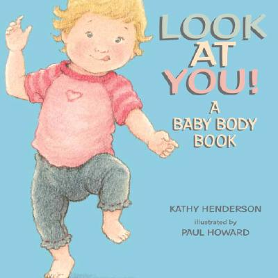 Look at You!: A Baby Body Book Cover Image