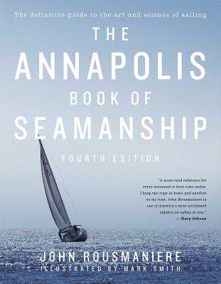 The Annapolis Book of Seamanship: Fourth Edition Cover Image