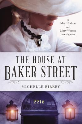 The House at Baker Street: A Mrs. Hudson and Mary Watson Investigation Cover Image