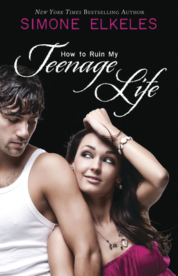 How to Ruin My Teenage Life (How to Ruin a Summer Vacation Novel #2) Cover Image