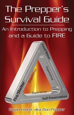 The Prepper's Survival Guide: An Introduction to Prepping and a Guide to Fire Cover Image