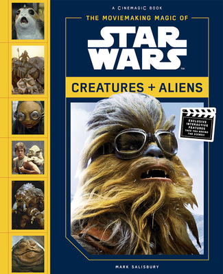 The Moviemaking Magic of Star Wars: Creatures & Aliens Cover Image
