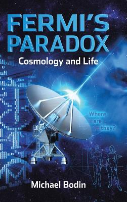 Fermi's Paradox Cosmology and Life Cover Image
