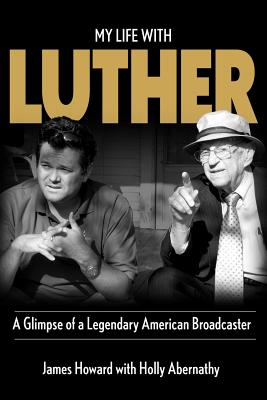 My Life With Luther: A Glimpse of a Legendary American Broadcaster Cover Image