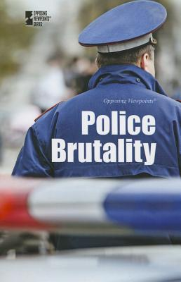 Police Brutality (Opposing Viewpoints) Cover Image
