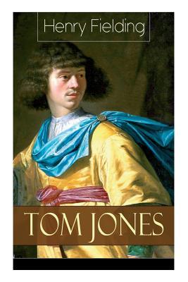 Tom Jones: Deutsche Ausgabe: Teil 1 bis 6 - Klassiker der Weltliteratur (Die Geschichte eines Findelkindes) Cover Image