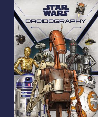 Star Wars: Droidography Cover Image