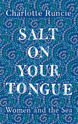 Salt on Your Tongue: Women and the Sea Cover Image
