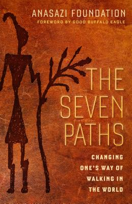 The Seven Paths: Changing One's Way of Walking in the World Cover Image