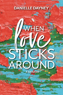 When Love Sticks Around Cover Image