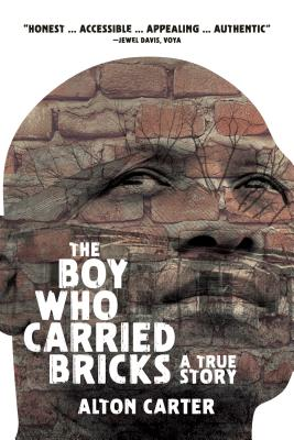 The Boy Who Carried Bricks: A True Story (Older YA Cover) Cover Image