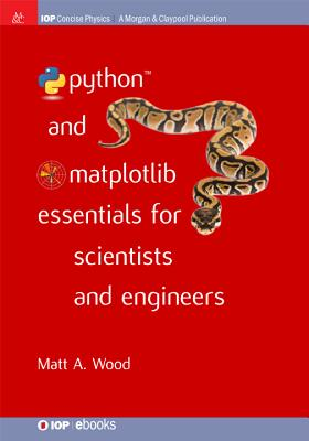 Python and Matplotlib Essentials for Scientists and Engineers (Iop Concise Physics) Cover Image