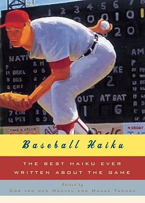 Baseball Haiku: The Best Haiku Ever Written about the Game Cover Image