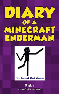 Diary of a Minecraft Enderman Book 1: Enderman Rule! Cover Image